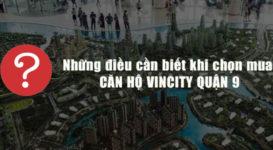 7 Lý Do Giúp Bạn Chọn Mua Căn Hộ Vincity Quận 9